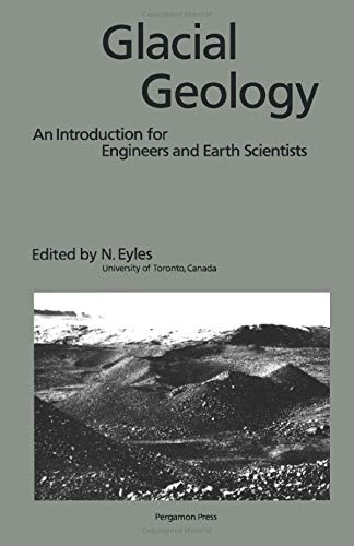 9780080302638: Glacial Geology: An Introduction for Engineers and Earth Scientists