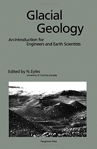9780080302645: Glacial Geology: An Introduction for Engineers and Earth Scientists (Pergamon International Library of Science, Technology, Engineering & Social Studies)