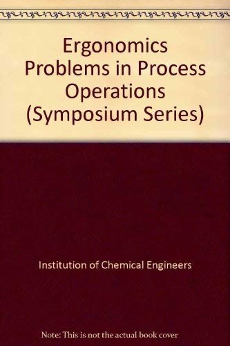 9780080302829: Ergonomics Problems in Process Operations (Symposium Series)