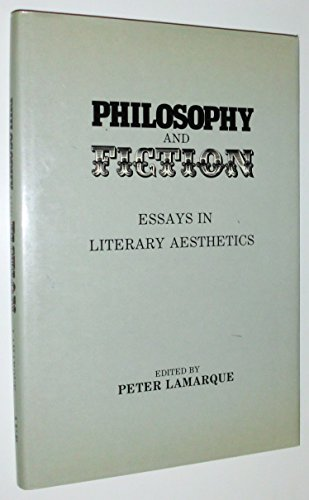 9780080303536: Philosophy and Fiction: Essays in Literary Aesthetics