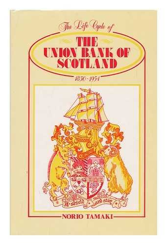 9780080303598: Life Cycle of the Union Bank of Scotland 1830-1954