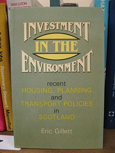 9780080303635: Investment in the Environment: Recent Housing, Planning and Transport Policies in Scotland