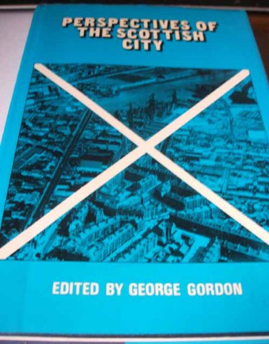 9780080303710: Perspectives of the Scottish City