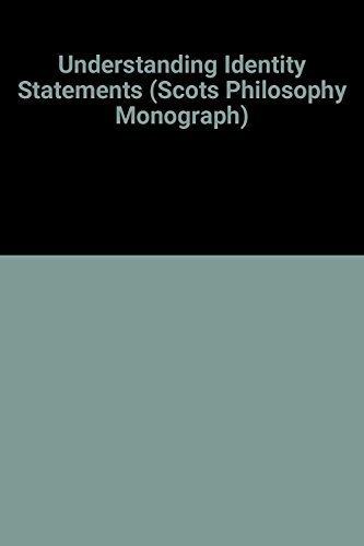 Understanding Identity Statements (Scots Philosophical Monograph Series) (0080303889) by Morris, Thomas V.