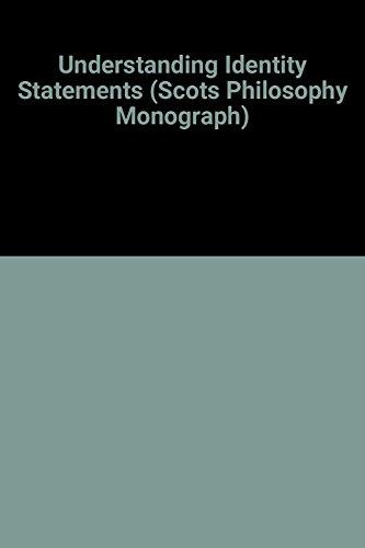9780080303888: Understanding Identity Statements (Scots Philosophical Monograph Series)