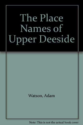 9780080304038: The Place Names of Upper Deeside
