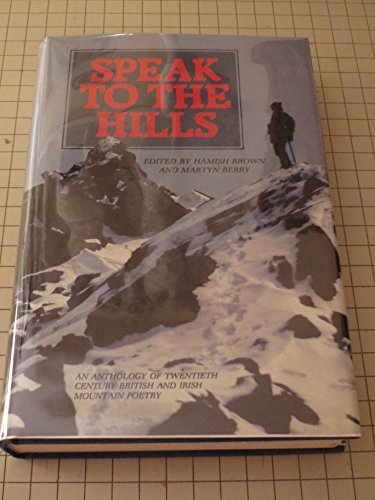 9780080304069: Speak to the Hills: An Anthology of Twentieth Century British and Irish Mountain Poetry