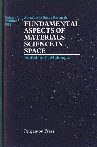 9780080304533: Fundamental Aspects of Materials Science in Space (Advances in Space Research)