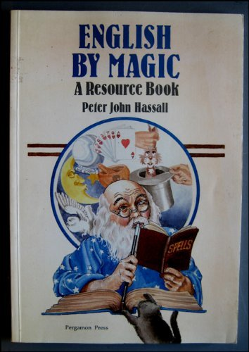 English by Magic: A Resource Book (Language: Hassall, Peter John