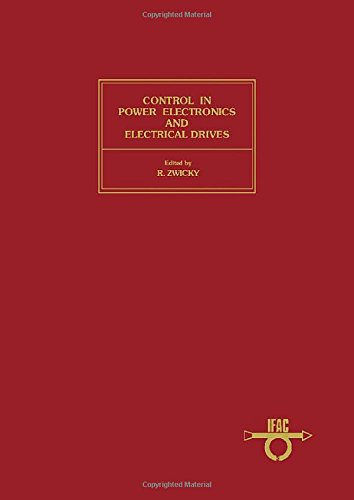 9780080305363: Control in Power Electronics and Electrical Drives, 1983: Proceedings (I F a C Symposia Series)