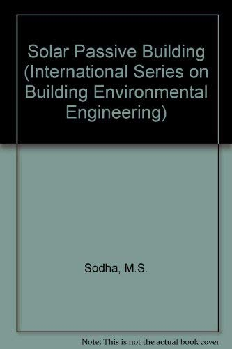 9780080305509: Solar Passive Building: Science and Design (International Series on Building Environmental Engineering)