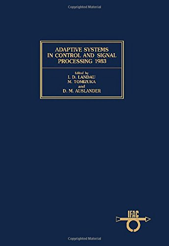 9780080305653: Adaptive Systems in Control and Signal Processing 1983 (I F a C Symposia Series)