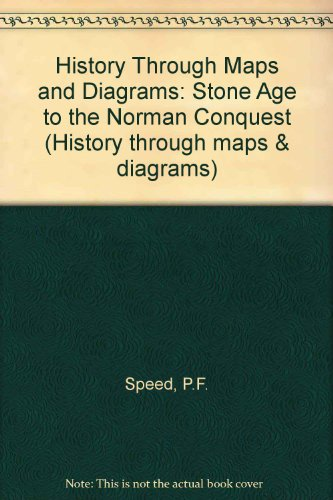9780080305943: History Through Maps and Diagrams: Stone Age to the Norman Conquest (History through maps & diagrams)
