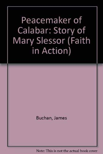 9780080306193: Peacemaker of Calabar: Story of Mary Slessor (Faith in Action)