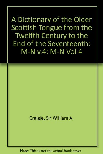 9780080306452: A Dictionary of the Older Scottish Tongue: From the Twelfth Century to the End of the Seventeenth Volume 4 (M-N) Parts 22-26 combined
