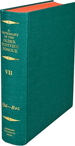 9780080306810: A Dictionary of the Older Scottish Tongue: From the Twelfth Century to the End of the Seventeenth: Volume VII: Qui-Ro (Dictionary of Older Scotish Tongue, Parts 37-41)