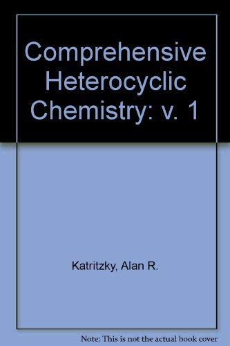 9780080307015: Comprehensive Heterocyclic Chemistry: The Structure, Reactions, Synthesis, and Uses of Heterocyclic Compounds