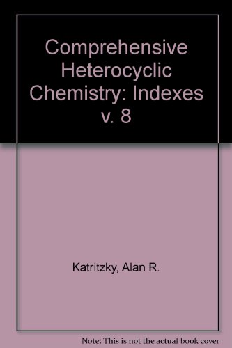 9780080307084: 008: Comprehensive Heterocyclic Chemistry: The Structure, Reactions, Synthesis, and Uses of Heterocyclic Compounds : Part 6, Indexes