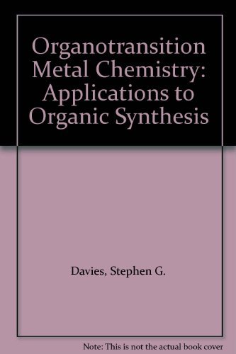 9780080307145: Organotransition Metal Chemistry: Applications to Organic Synthesis: 002 (Organic chemistry series)