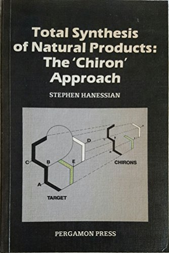 9780080307152: Total Synthesis of Natural Products: The Chiron Approach