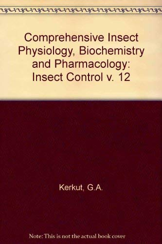 9780080308135: Comprehensive Insect Physiology, Biochemistry & Pharmacology : Volume 12