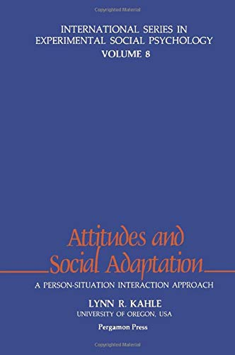 9780080308357: Attitudes and Social Adaptation: A Person-Situation Interaction Approach (International Series in Experimental Social Psychology)