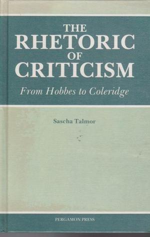 9780080308463: Rhetoric of Criticism: From Hobbes to Coleridge