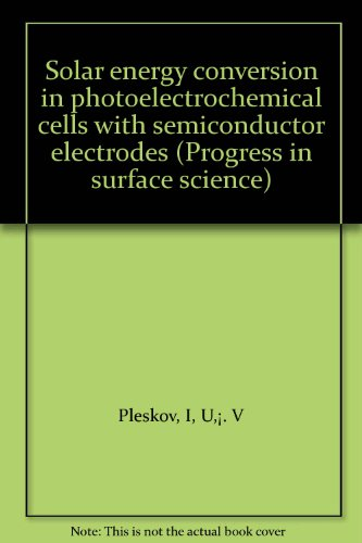 9780080308890: Solar energy conversion in photoelectrochemical cells with semiconductor electrodes (Progress in surface science)