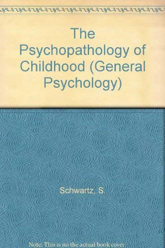 9780080309354: The Psychopathology of Childhood (General Psychology)