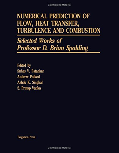 9780080309378: Numerical Prediction of Flow, Heat Transfer, Turbulence and Combustion: Selected Works of Professor D. Brian Spalding