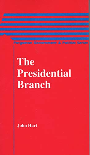 9780080309385: The Presidential Branch (Pergamon Government and Politics Series)