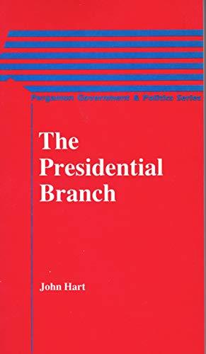 9780080309385: The Presidential Branch (Pergamon Government and Politics Series)