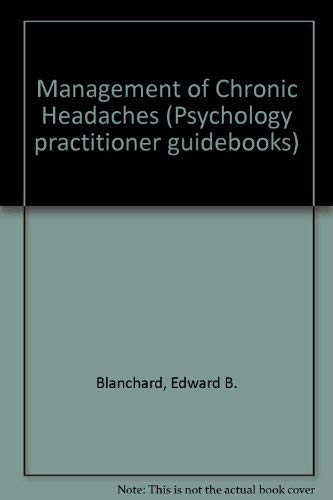 9780080309637: Management of Chronic Headaches (Psychology practitioner guidebooks)
