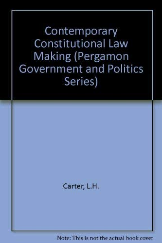 9780080309705: Contemporary Constitutional Law Making (Pergamon Government and Politics Series)