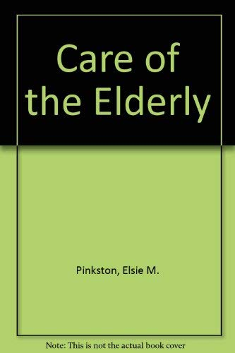 Care of the Elderly: A Family Approach (Psychology Practitioner Guidebooks Ser.): Pinkston, Elsie M...