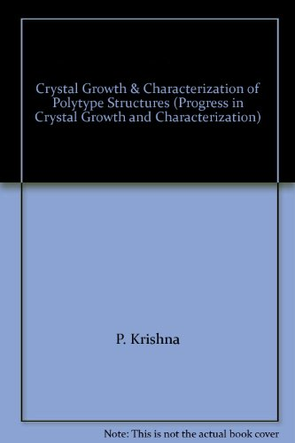 9780080310107: Crystal Growth & Characterization of Polytype Structures (Progress in Crystal Growth and Characterization)