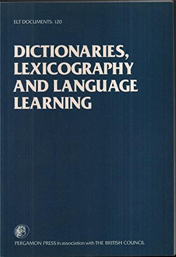 9780080310848: Dictionaries, Lexicography and Language Learning (English Language Teaching Documents, Vol 120)