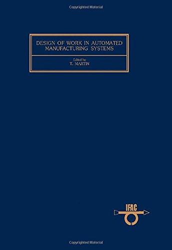 9780080311180: Design of Work in Automated Manufacturing Systems: With Special Reference to Small and Medium Size Firms : Proceedings of the Ifac Workshop, Karlsruh