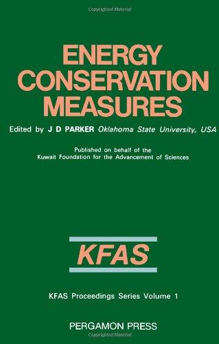 9780080311418: Energy Conservation Measures: Proceedings of the International Symposium, Kuwait, 6-8 February 1983 (KFAS proceedings series)