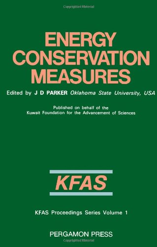 9780080311418: Energy Conservation Measures: Proceedings of the International Symposium, Kuwait, 6-8 February 1983 (KFAS proceedings series)