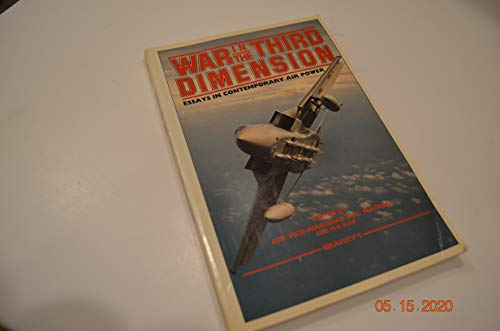 9780080311883: WAR IN THE THIRD DIMENSION: Essays in Contemporary Air Power