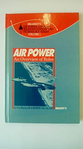 9780080311951: Air Power: An Overview of Roles (Brassey's Air Power : Aircraft, Weapons Systems and Technology Series, Vol 1)