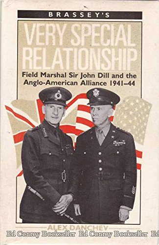 9780080311975: Very Special Relationship: Field Marshall Sir John Dill and the Anglo-American Alliance, 1941-44