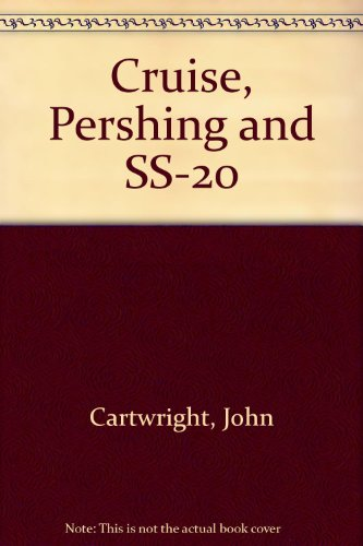 9780080312026: Cruise, Pershing, and SS-20 The Search for Consensus : Nuclear Weapons in Europe