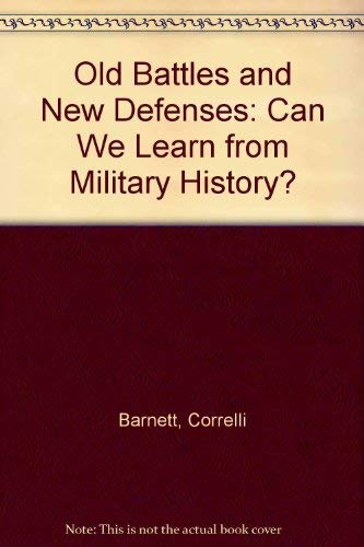 9780080312194: Old Battles and New Defenses: Can We Learn from Military History?