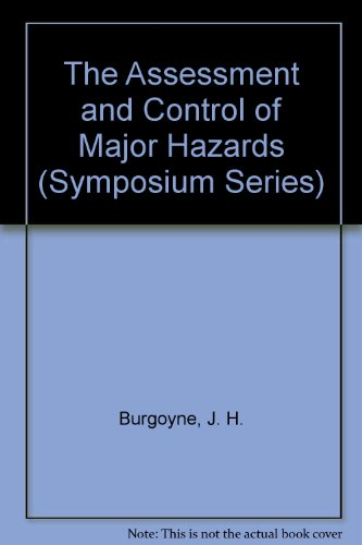 9780080314440: The Assessment and Control of Major Hazards (Symposium Series)