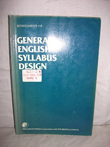 9780080315133: General English Syllabus Design: Curriculum and Syllabus Design for the General English Classroom (Elt Documents 118)
