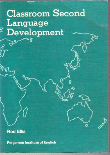 9780080315164: Classroom Second Language Development (Language teaching methodology series)