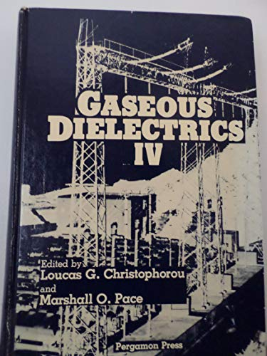 9780080315706: Gaseous Dielectrics IV: Proceedings of the Fourth International Symposium on Gaseous Dielectrics