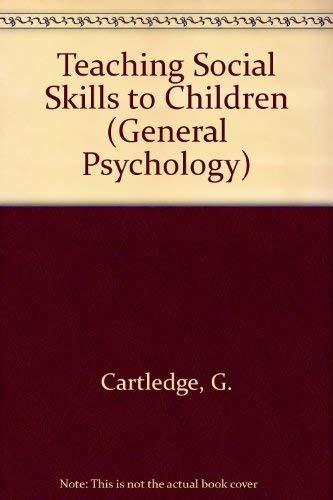 9780080315904: Teaching Social Skills to Children (General Psychology)